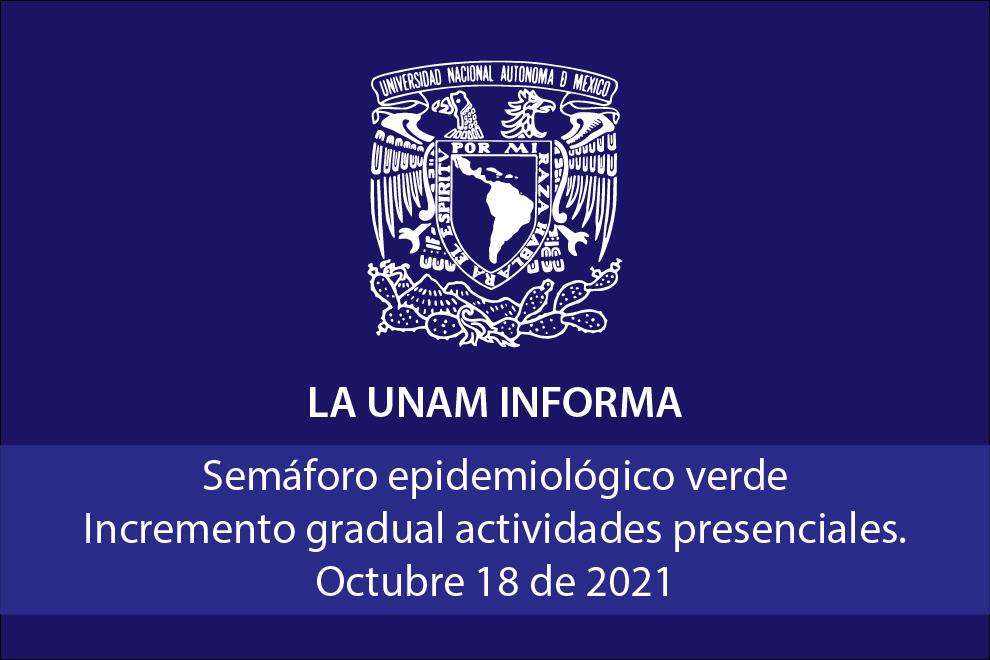 La UNAM informa: semáforo epidemiológico color verde, incremento gradual de actividades presenciales en C.U.