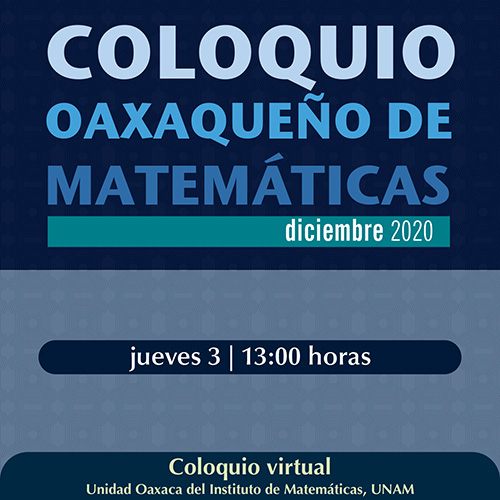 Coloquio Oaxaqueño de Matemáticas, Diciembre 2020