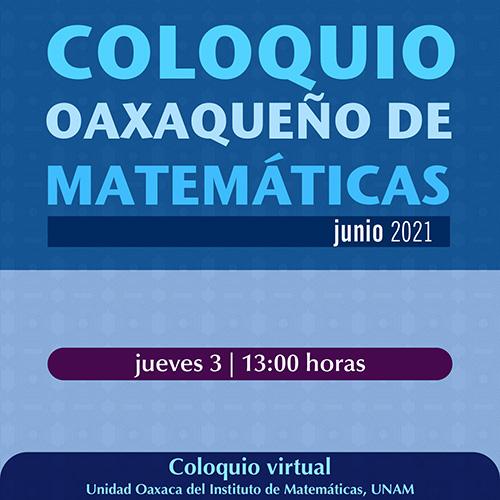 Coloquio Oaxaqueño de Matemáticas, junio 2021