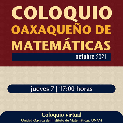 Coloquio Oaxaqueño de Matemáticas, octubre 2021