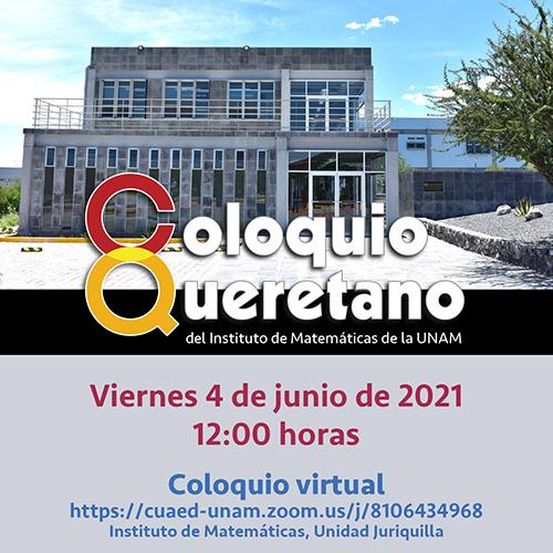 Coloquio Queretano del IMUNAM - Juriquilla, junio