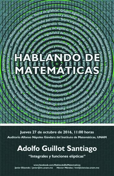 HABLANDO DE MATEMÁTICAS: Adolfo Guillot Santiago, IMUNAM, Cuernavaca