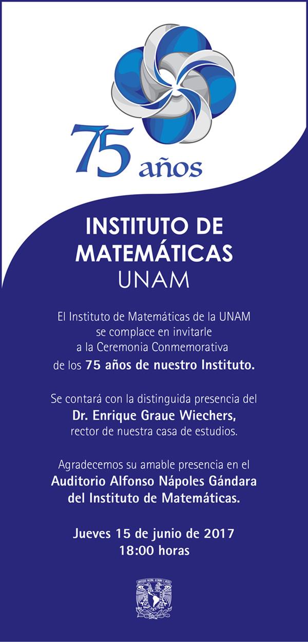 Ceremonia Conmemorativa de los 75 años del Instituto de Matemáticas