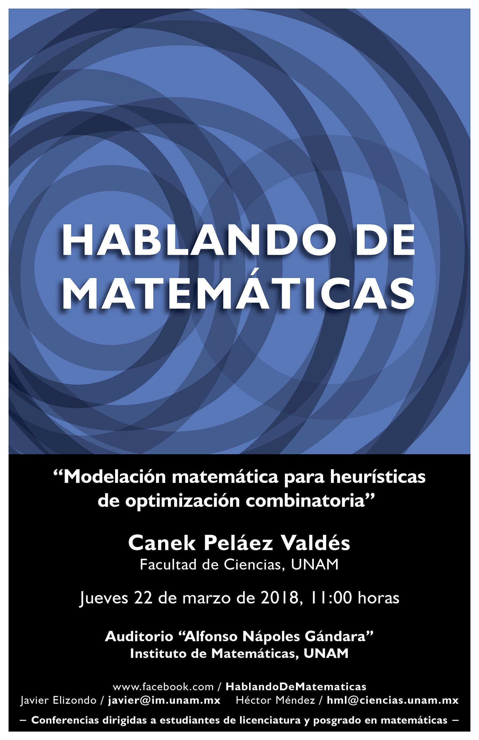 Hablando de Matemáticas: Canek Peláez Valdés Facultad de Ciencias, UNAM